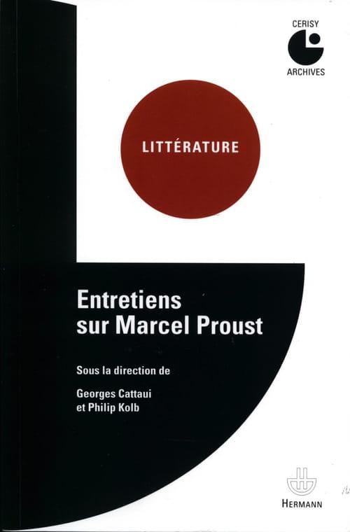 Entretiens sur Marcel Proust, un grand moment à Cerisy