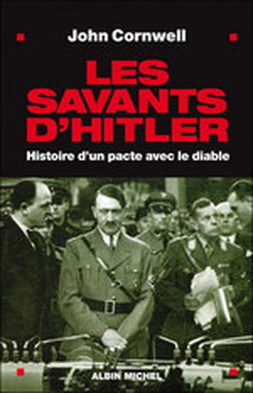 """""""Les Savants de Hitler, histoire d'un pacte avec me diable"""""""