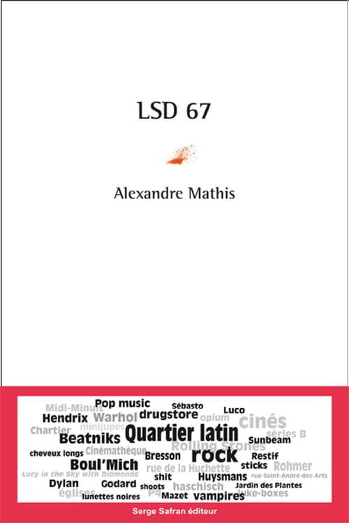 67, année lysergique : Alexandre Mathis