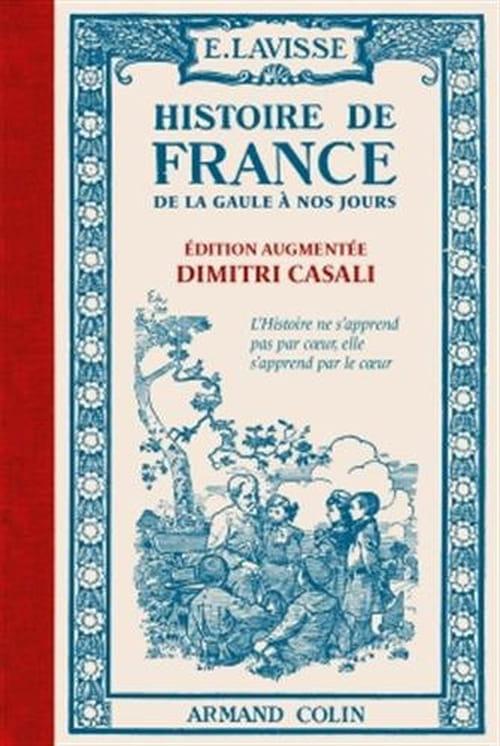 À la fois intemporel et incompris, voici la réédition du Petit Lavisse augmentée par Dimitri Casali