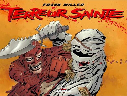 Terreur sainte, Frank Miller en croisade contre le terrorisme...