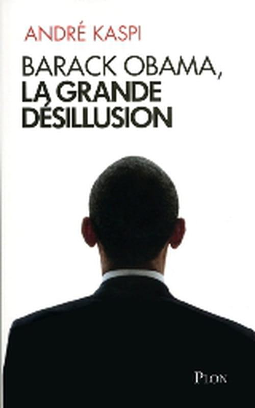 """""""Barack Obama, la grande désillusion"""", sous le masque"""