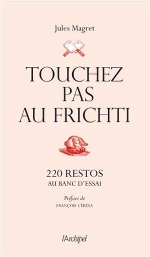 «Touchez pas au frichti» : Une tambouille savoureuse.