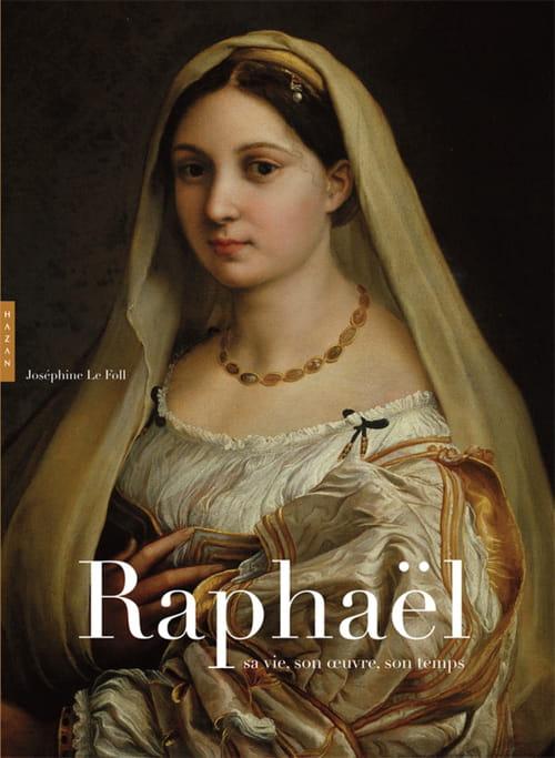 Raphaël, la simplicité du génie, la conscience de l'artiste