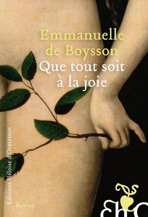 Emmanuelle de Boysson, Que tout soit à la joie : Par-delà les apparences…