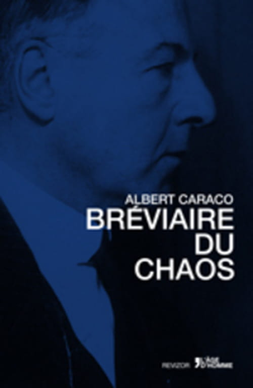 Le Bréviaire du Chaos d'Albert Caraco