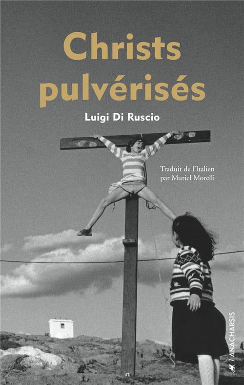 Luigi di Ruscio : le diable et le bon dieu