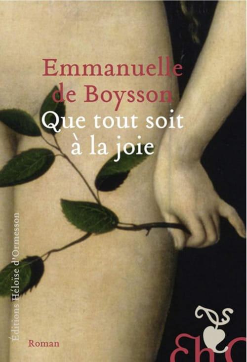 Que tout soit à la joie, de Emmanuelle de Boysson : Secrets de famille