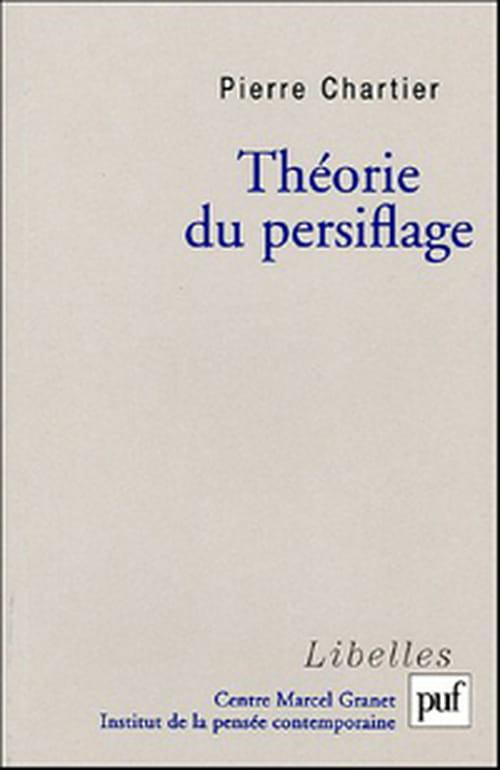 """Pierre Chartier propose une bien réjouissante """"Théorie du persiflage"""""""