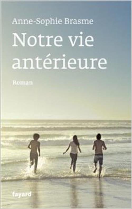 La morsure du destin – Anne-Sophie Brasme, «Notre vie antérieure»
