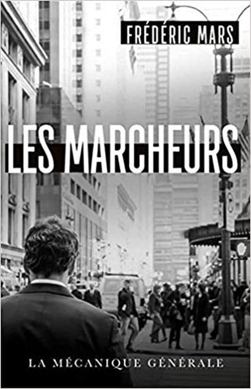 Les Marcheurs : déambuler ou mourir, le défi de Frédéric Mars