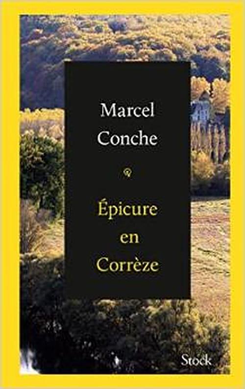 Marcel Conche, Epicure en Corrèze : Méditations