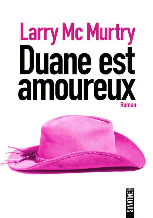 """""""Duane est amoureux"""", Larry McMurtry"""