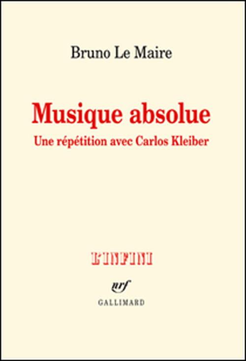 """Bruno Le Maire et la """"Musique absolue"""" : biographie romancée de Carlos Kleiber ?"""