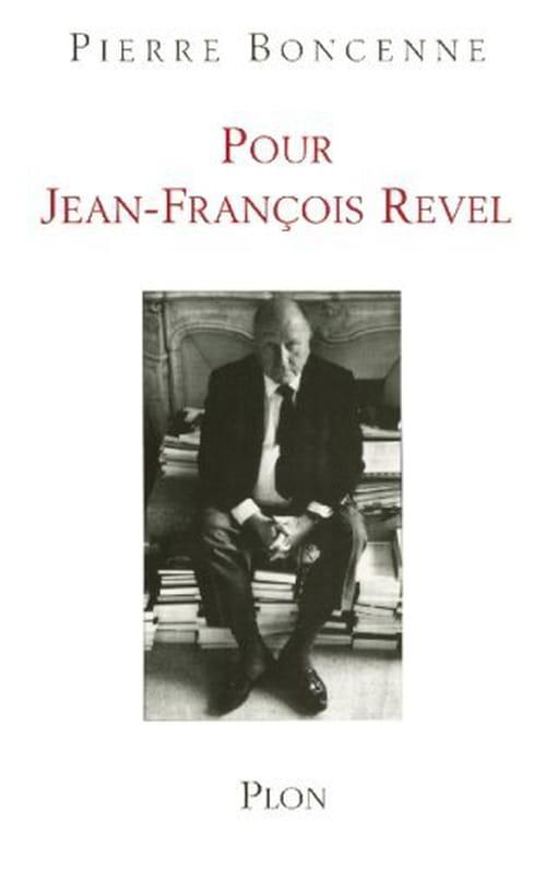 Pierre Boncenne, Pour Jean-François Revel : Pour l'honneur de l'esprit