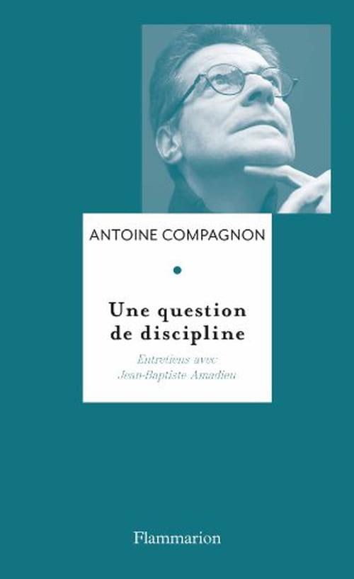 """Rencontrer l'exigence : """"une question de discipline"""" d'Antoine Compagnon"""