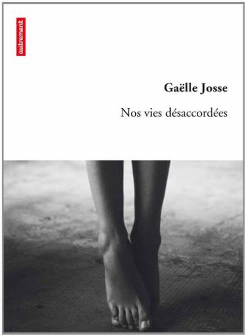 Gaëlle Josse, Nos vies désaccordées : La folie d'aimer