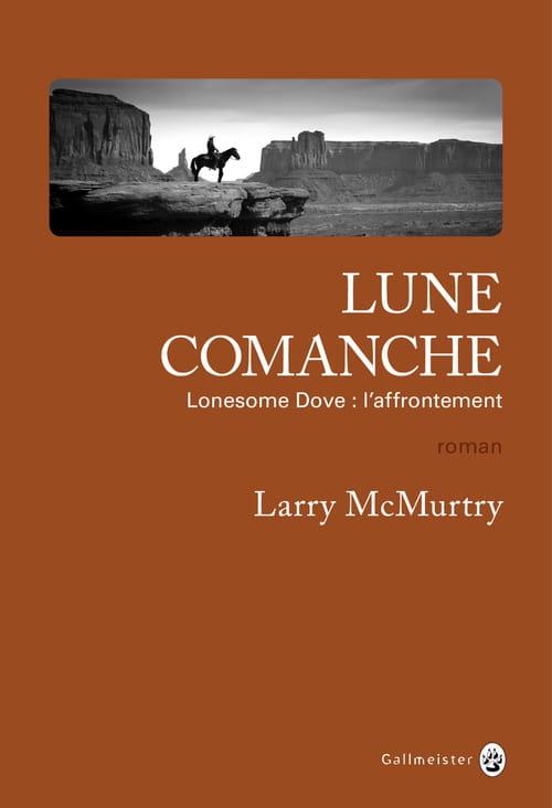 Larry McMurtry, Lune Comanche. Folie à l'Ouest.