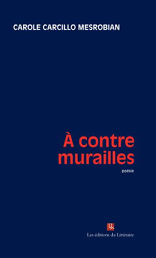 À contre murailles : subtile poésie de Carole Carcillo Mesrobian,