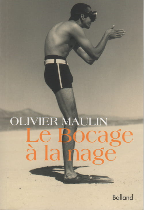 "Olivier Maulin, ""Le Bocage à la nage"""