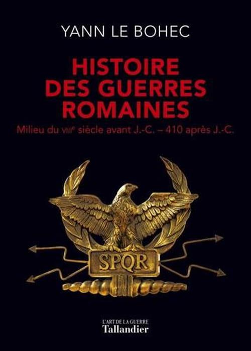 Histoire des guerres romaines, une armée longtemps invincible