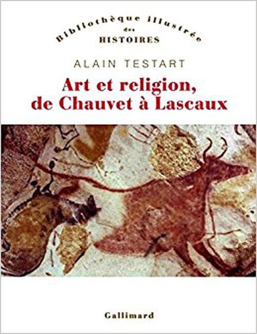 Art et religion de Chauvet à Lascaux, une nouvelle interprétaton