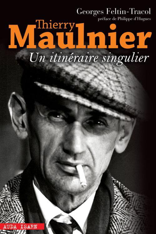 Georges Feltin-Tracol : Présence de Thierry Maulnier