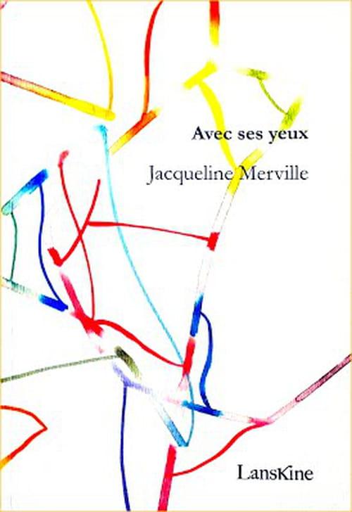 Jacqueline Merville: tout voir et ne plus rien voir