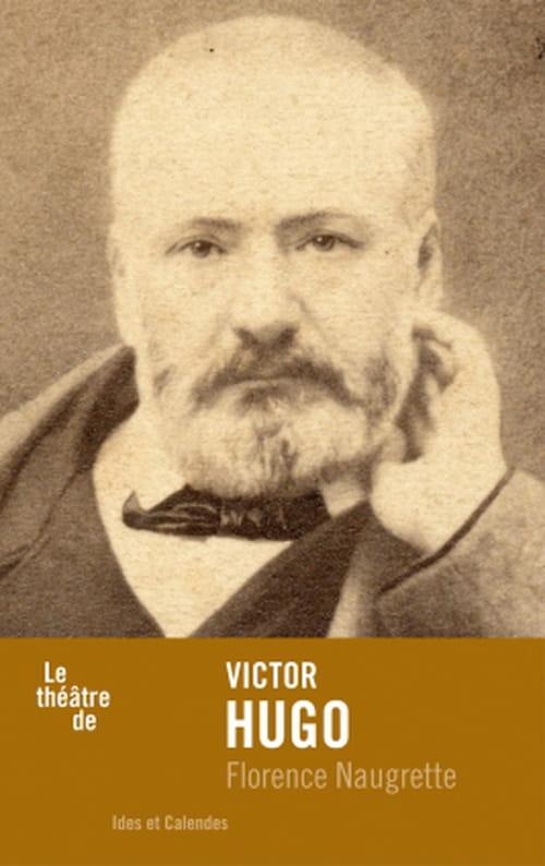 Interpréter le théâtre de Victor Hugo