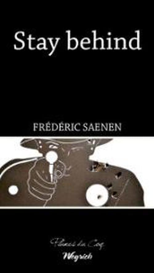 Frédéric Saenen : Stay behind !