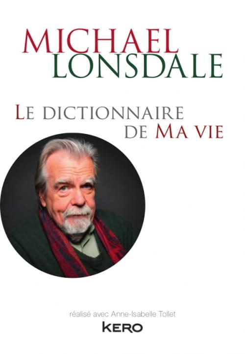 Michael Lonsdale, le Dictionnaire de ma Vie