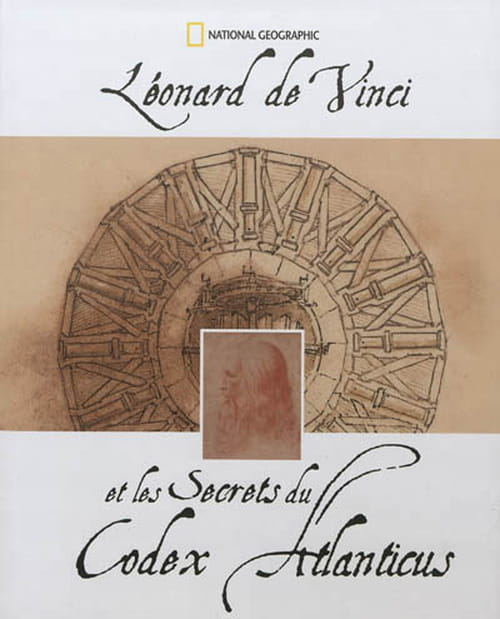 Léonard de Vinci livre - une partie - de ses secrets et de son savoir dans le Codex Atlanticus