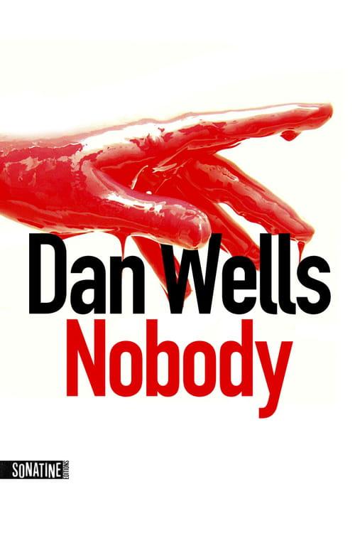 """Nobody"" de Dan Wells, final délirant des aventures de John Wayne Cleaver !"