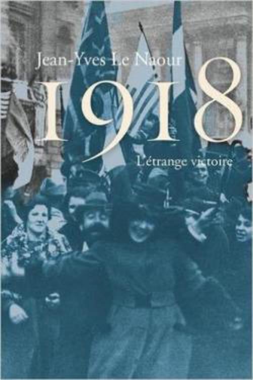 1918 l'étrange victoire, retour sur la fin de la Première Guerre Mondiale
