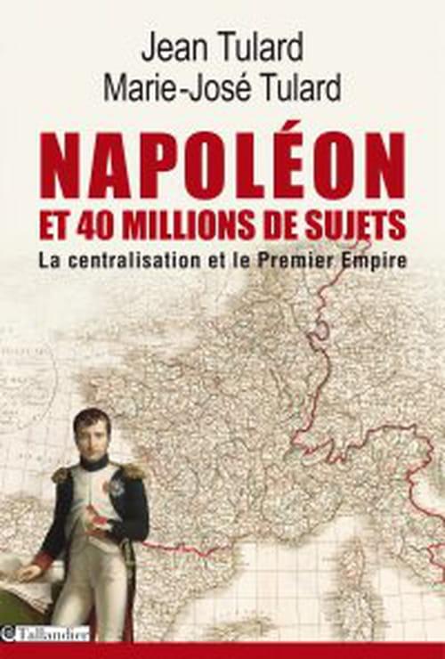 """""""Napoléon et 40 millions de sujets"""", la centralisation : une idee d'avenir?"""