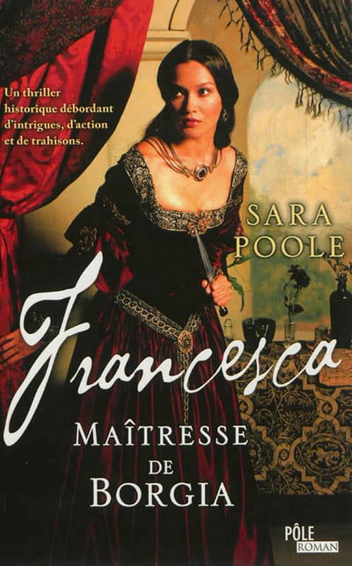 Francesca, Maîtresse de Borgia : une fin qui nous laisse sur notre faim.