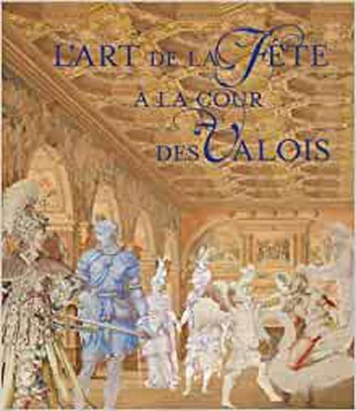 Les festivités sous la dynastie des Valois