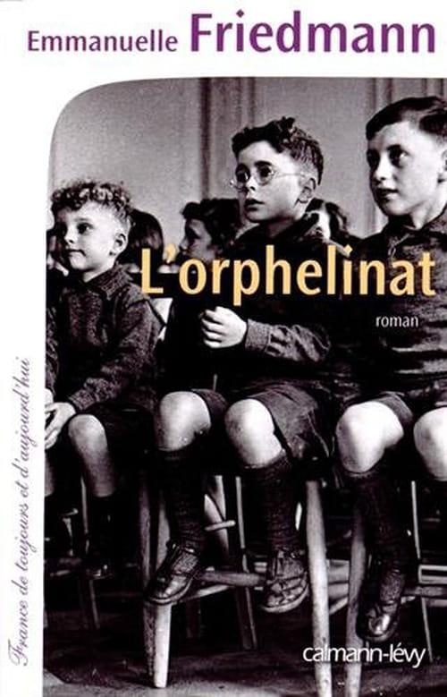L'orphelinat d'Emmanuelle Fridemann : Pas facile la vie de pupille !