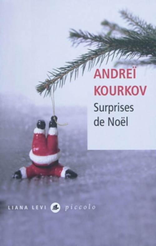 """""""Surprises de Noël"""" : trois nouvelles d'Andréï Kourkov dans l'Ukraine post-soviétique"""