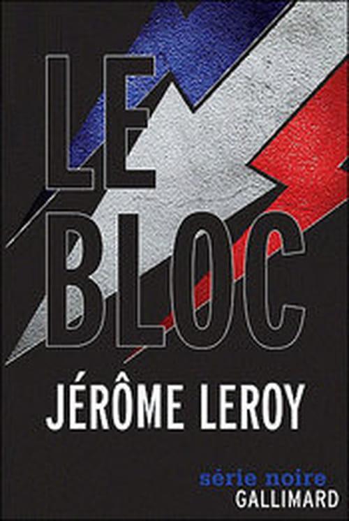 Le Bloc, le polar de Jérôme Leroy sur l'extrême droit et les identitaires
