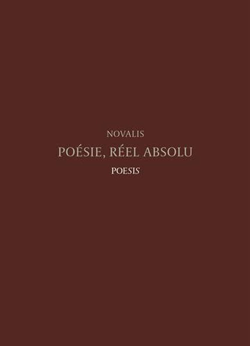 Novalis, entre poésie & réel absolu
