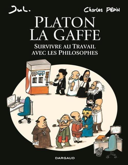 Platon La Gaffe ou comment survivre au travail avec les philosophes