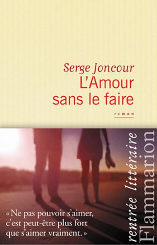 « L'amour sans le faire » de Serge Joncour, ou s'aimer sans le dire