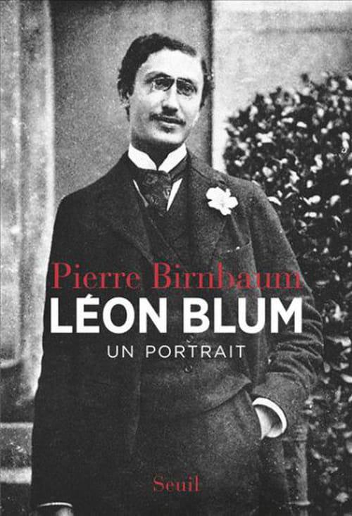 """""""Léon Blum"""", l'Homme d'Etat"""