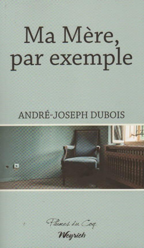André-Joseph Dubois : le roman du fils