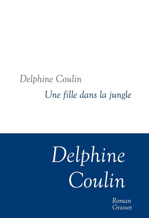 Delphine Coulon, Une fille dans la jungle : Seuls au monde