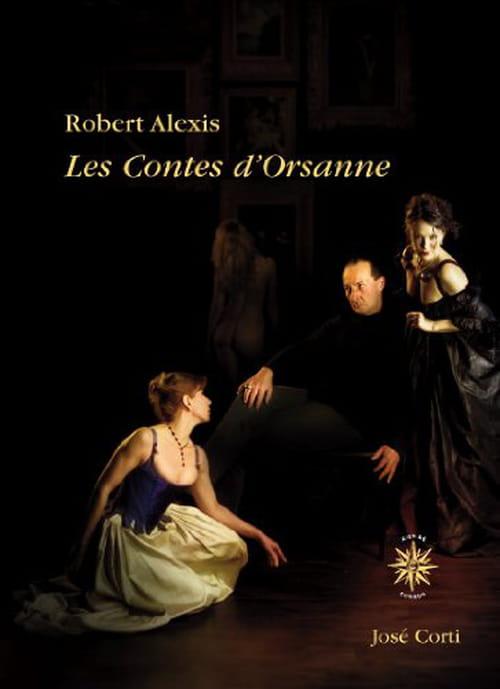Les Contes d'Orsanne de Robert Alexis revisitent les lois de l'amour