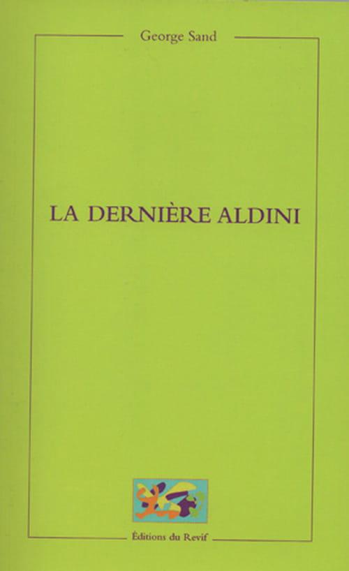Le roman méconnu d'une George Sand pourtant au mieux de son potentiel : « La dernière Aldini »