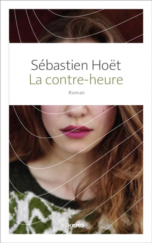 """Sébastien Hoët et """"La Contre-heure"""" – un premier roman à contre-courant"""