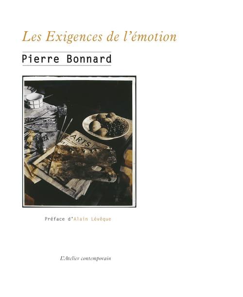 Pierre Bonnard : les Exigences de l'émotion
